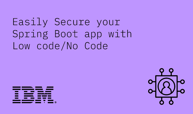 Easily Secure your Spring boot app with Low code No Code