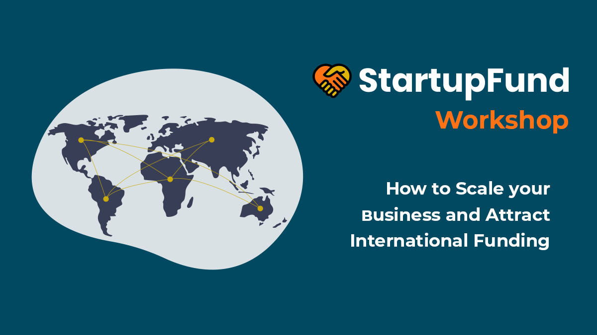 How to Scale your Business and Attract International Funding